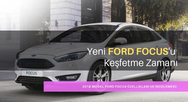 2018 Model Ford Focus Araç İncelemesi