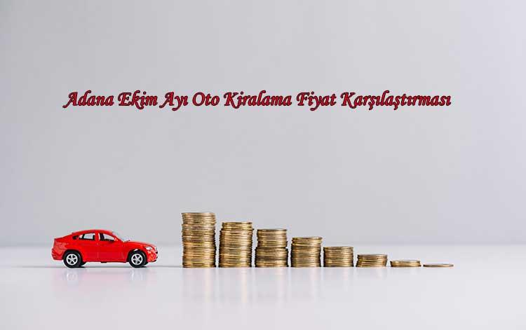 Adana Ekim Ayı Oto Kiralama Fiyat Karşılaştırması