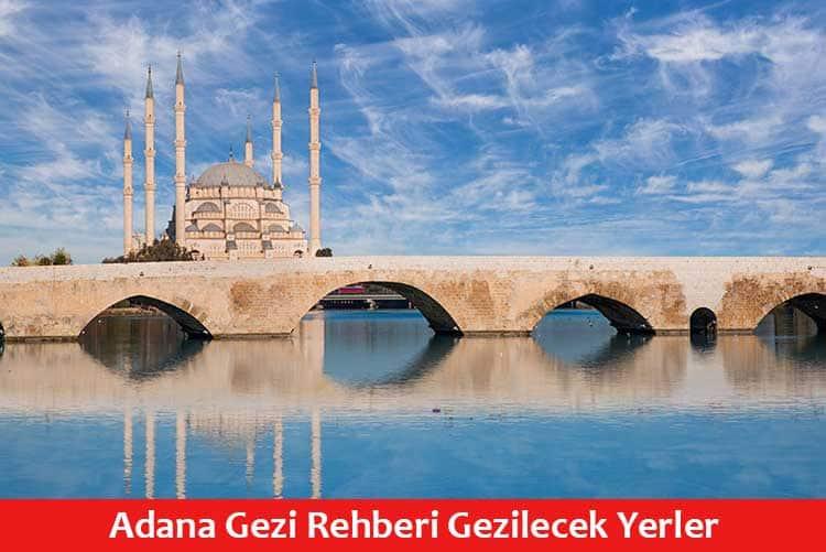 Adana Gezilecek Yerler Gezi Rehberi