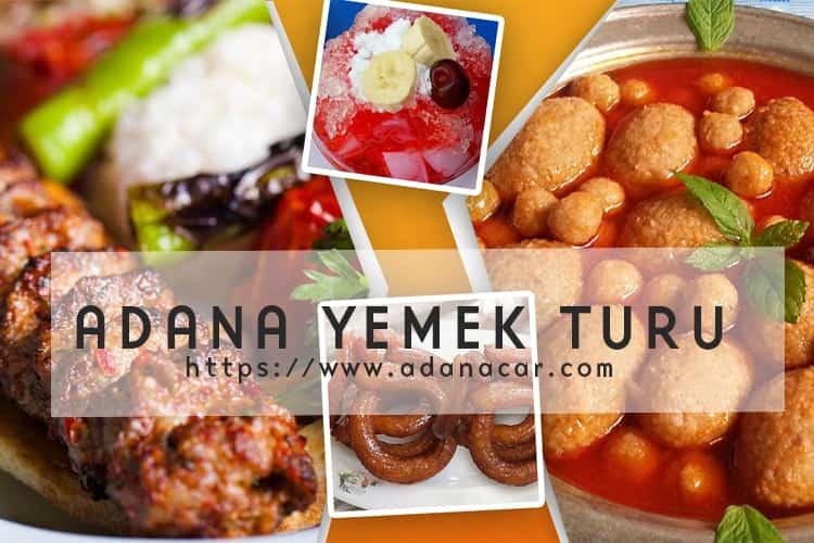 Adana Günübirlik Yemek Turu