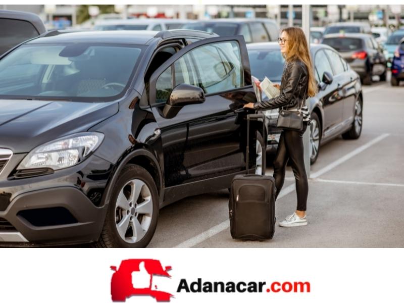 Adana Havaalanı Oto Kiralama Hizmetlerinin Özellikleri