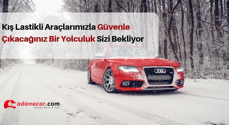 Adana'da Kış Lastikli Araç Kiralama