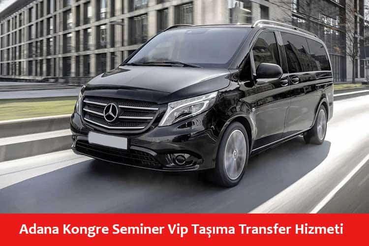 Adana Kongre Seminer Vip Taşıma Transfer Hizmeti