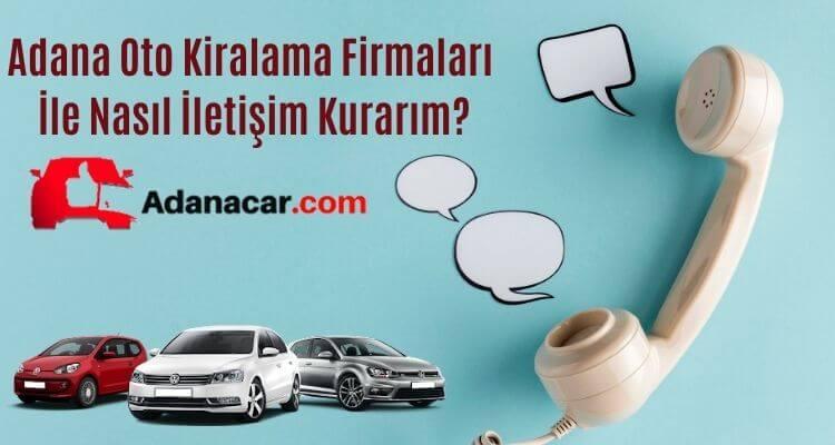 Adana Oto Kiralama Firmaları ile Nasıl İrtibat Kurulur?