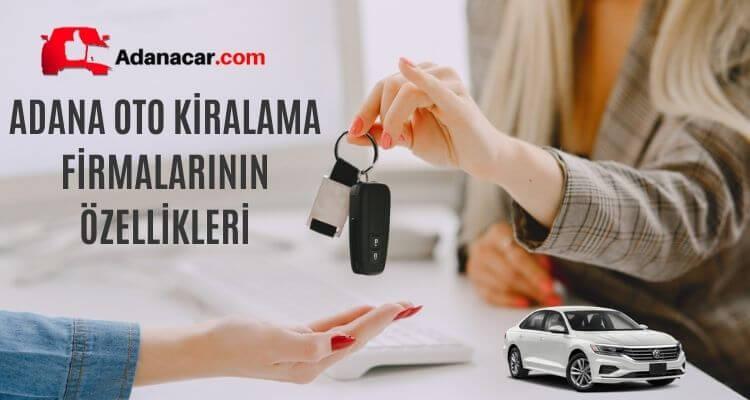 Adana Oto Kiralama Firmalarının Özellikleri