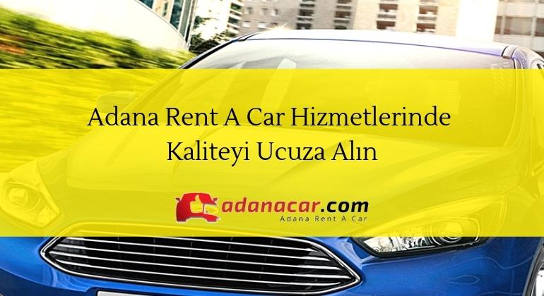 Adana Rent A Car Hizmetlerimizi Keşfedin