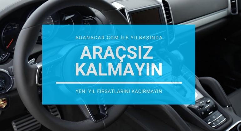 Yılbaşında Aracınızı Adanacar.com Avantajlarıyla Kiralayın