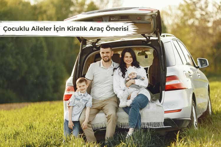 Çocuklu Aileler İçin Kiralık Araç Önerisi