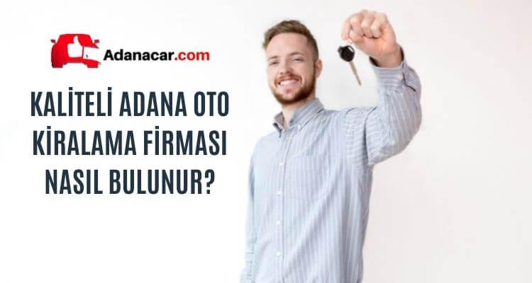 Kaliteli Adana Oto Kiralama Firması Nasıl Bulunur?