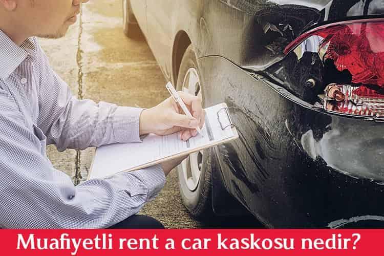 Muafiyetli Rent A Car Kaskosu Nedir?